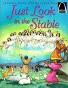 Just Look in the Stable: Luke 2:1-20 for Children - Christine Harder Tangvald, Jenny Williams