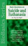 Basic Questions on Suicide and Euthanasia - William Cutrer, John F. Kilner