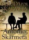 Neruda por Skarmeta (Spanish Edition) - Antonio Skármeta