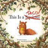 This is a Taco - Josh Shipley, Andrew Cangelose