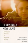 Learning a New Land: Immigrant Students in American Society - Carola Suárez-Orozco, Irina Todorova, Marcelo M. Suárez-Orozco