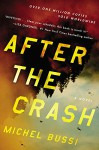 After the Crash: A Novel - Michel Bussi