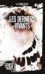les derniers vivants - Maxime Catellier, Michel Vézina, Benoît Bouthilette, Laurent Chabin, Alain Ulysse Tremblay
