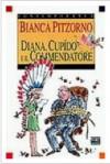 Diana, Cupìdo e il Commendatore - Bianca Pitzorno, Quentin Blake
