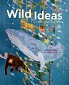 Wild Ideas: Let Nature Inspire Your Thinking by Elin Kelsey (2015-04-14) - Elin Kelsey;