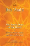 The Seven Days of the Heart: Prayers for the Nights and Days of the Week - Ibn Arabi, ابن عربي, Pablo Beneito, Stephen Hirtenstein