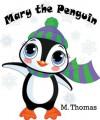 Mary the Penguin - Michael Thomas