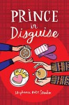 Prince in Disguise - Stephanie Kate Strohm