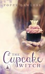 The Cupcake Witch (The Chancellor Fairy Tales Book 2) - Poppy Lawless