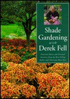Shade Gardening with Derek Fell - Derek Fell