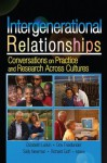 Intergenerational Relationships: Conversations on Practice and Research Across Cultures - Sally M Newman, Elizabeth Larkin, Dov Friedlander, Richard Goff