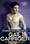 Poison or Protect - Gail Carriger
