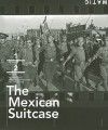 The Mexican Suitcase - Cynthia Young, Bernard Lebrun, Michel Lefebvre