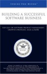 Building A Successful Software Business: Top Ce Os On Software Product Management, Growth Strategies, Sales &Amp; More - Aspatore Books, Richard C Cook