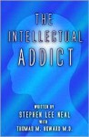 The Intellectual Addict - Stephen Lee Neal