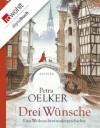 Drei Wünsche - Petra Oelker, Andrea Offermann