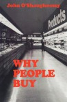 Why People Buy - John O'Shaughnessy