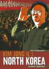 Kim Jong Il's North Korea - Alison Behnke