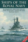 Ships Of The Royal Navy: A Complete Record Of All Fighting Ships Of The Royal Navy From The 15th Century To The Present - J.J. Colledge, Ben Warlow