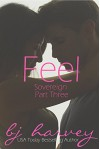 Feel (Sovereign Book 3) - BJ Harvey, Lauren McKellar