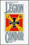 Uniforms, Organization and History of the Legion Condor - Roger James Bender