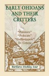 "Early Ohioans and Their Critters: Painters, ""Polecats,"" ""Gallinippers,"" Et Cetera - Barbara Stickley Sour"
