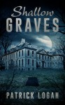 Shallow Graves (The Haunted Book 1) - Patrick Logan