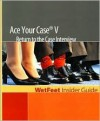 Ace Your Case V: Return to the Case Interview: Wetfeet Insider Guide - Wetfeet.Com