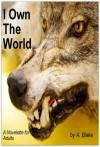 I OWN THE WORLD - Alison Blake