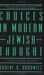 Choices in Modern Jewish Thought: A Partisan Guide - Eugene B. Borowitz