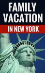 Family Vacation In New York - Travel Guide For Families - David Jones