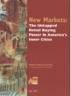 New Markets: The Untapped Retail Buying Power in America's Inner Cities - The United States Government, United States Government Printing Office