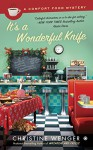 It's a Wonderful Knife: A Comfort Food Mystery - Christine Wenger