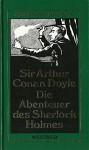 Die Abenteuer des Sherlock Holmes - Sherlock Holmes Werkausgabe - Erzählungen 3 - Sir Arthur Conan Doyle
