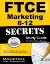 Ftce Marketing 6-12 Secrets Study Guide: Ftce Test Review for the Florida Teacher Certification Examinations - Ftce Exam Secrets Test Prep Team