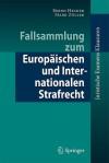 Fallsammlung Zum Europaischen Und Internationalen Strafrecht - Bernd Hecker, Mark A. Zöller