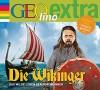 Die Wikinger - Das wilde Leben der Nordmänner: GEOlino extra Hör-Bibliothek - Martin Nusch, Wigald Boning, Diverse