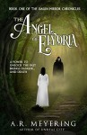 The Angel of Elydria (The Dawn Mirror Chronicles Book 1) - A. R. Meyering, Blue Harvest Creative