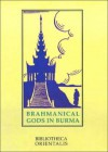 Brahmanical Gods of Burma - Niharranjan Ray