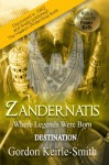Zandernatis: Where Legends Were Born (Destination #2) - Gordon Keirle-Smith