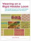 Weaving on a Rigid Heddle Loom - Jane Patrick