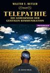 Telepathie - Die Geheimnisse der geistigen Kommunikation (German Edition) - Walter E. Butler, Dolores Ashcroft-Nowicki