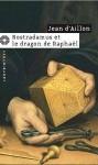 Nostradamus et le dragon de Raphaël - Jean d'Aillon