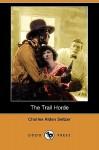The Trail Horde (Dodo Press) - Charles Alden Seltzer, P.V.E. Ivory