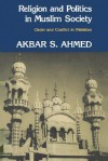 Religion and Politics in Muslim Society: Order and Conflict in Pakistan - Akbar Ahmed