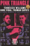 Pink Triangle: The Feuds and Private Lives of Tennessee Williams, Gore Vidal, Truman Capote, and Members of Their Entourages - Darwin Porter