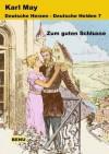 Deutsche Herzen - Deutschen Helden 7 Zum guten Schlusse (Deutsche Herzen - Deutsche Helden) (German Edition) - Karl May