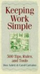 Keeping Work Simple: 500 Tips, Rules, and Tools - Don Aslett, Carol Cartaino