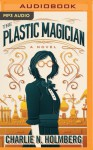 The Plastic Magician (The Paper Magician Series) - Charlie N. Holmberg