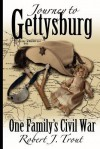 Journey to Gettysburg: One Family's Civil War - Robert J. Trout